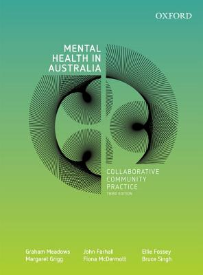 Mental Health in Australia By Meadows, Graham/ Farhall, John/ Fossey, Ellie/ Grigg, Margaret/ McDermott, Fiona