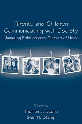 Parents and Children Communicating With Society By Socha, Thomas J. (EDT)/ Stamp, Glen H. (EDT)
