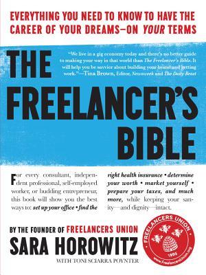 The Freelancer's Bible By Horowitz, Sara
